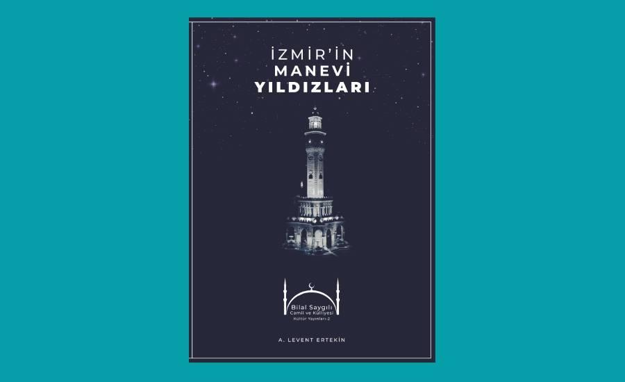 TÜRK-İSLAM ŞEHRİ KİMLİĞİYLE ''İZMİR'' ANLATILIYOR
